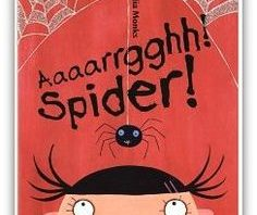 Book Review – Aaaarrgghh Spider – Lydia Monks