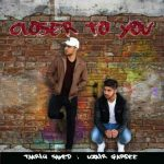 Closer to You Taariq Sayed and Uzair Gardee