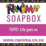 Nanima SoapBox – Life goes on