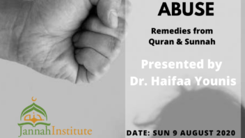 Women's day 2020 – Domestic Abuse : Remedies from Quran and Sunnah by Dr. Haifaa Younis